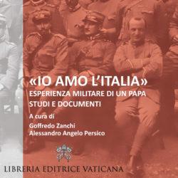 «IO AMO L'ITALIA» Esperienza militare di un Papa